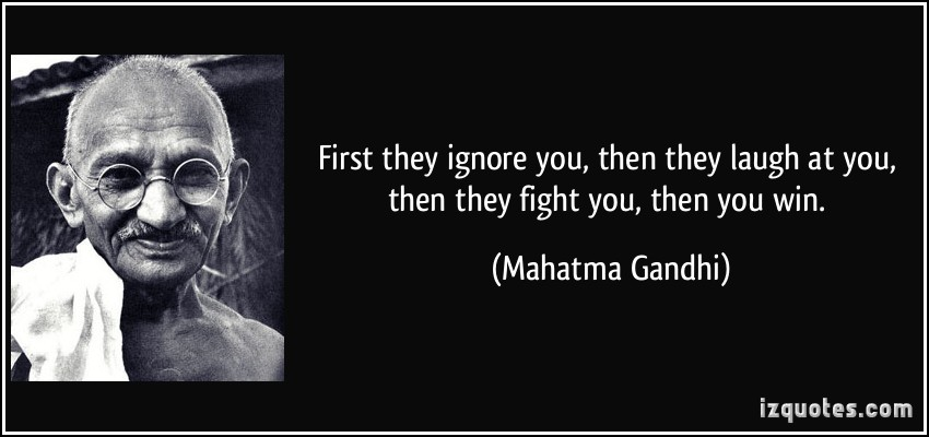 Image result for gandhi quotes at first they laugh at you